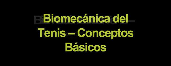 Biomecánica del tenis – conceptos básicos