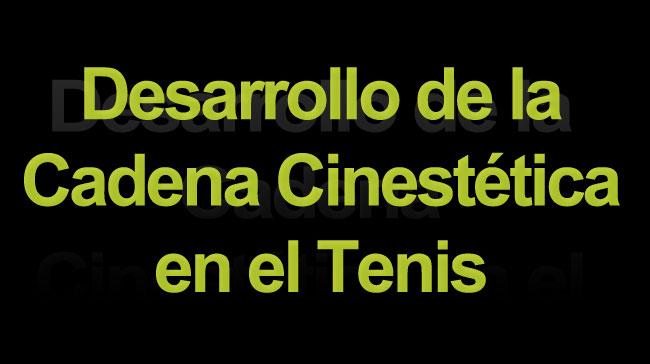 Desarrollo de la Cadena Cinestética en el Tenis