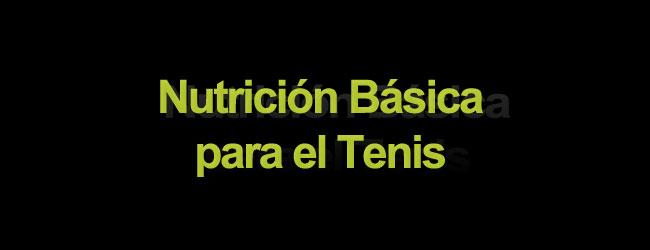 Nutrición Básica para el Tenis