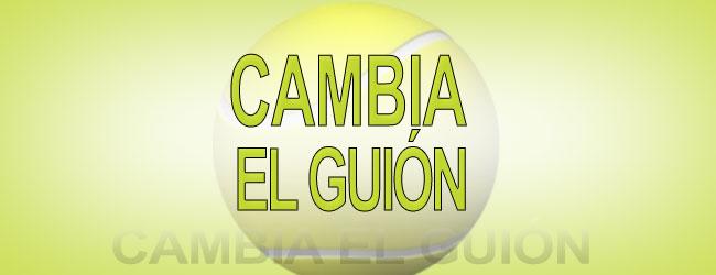 CAMBIA EL GUIÓN